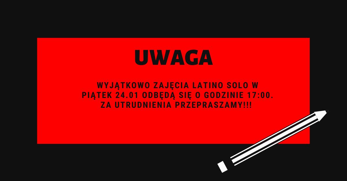 UWAGA – LATINO SOLO – Piątek 24.01 o godzinie 17:00