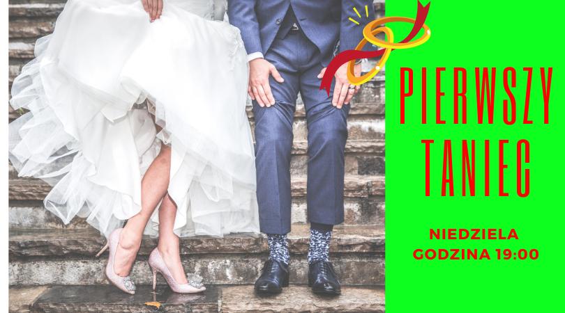 ZAPISY – Pierwszy Taniec – Kurs Tańca dla Narzeczonych  – Niedziela Godzina 18:00
