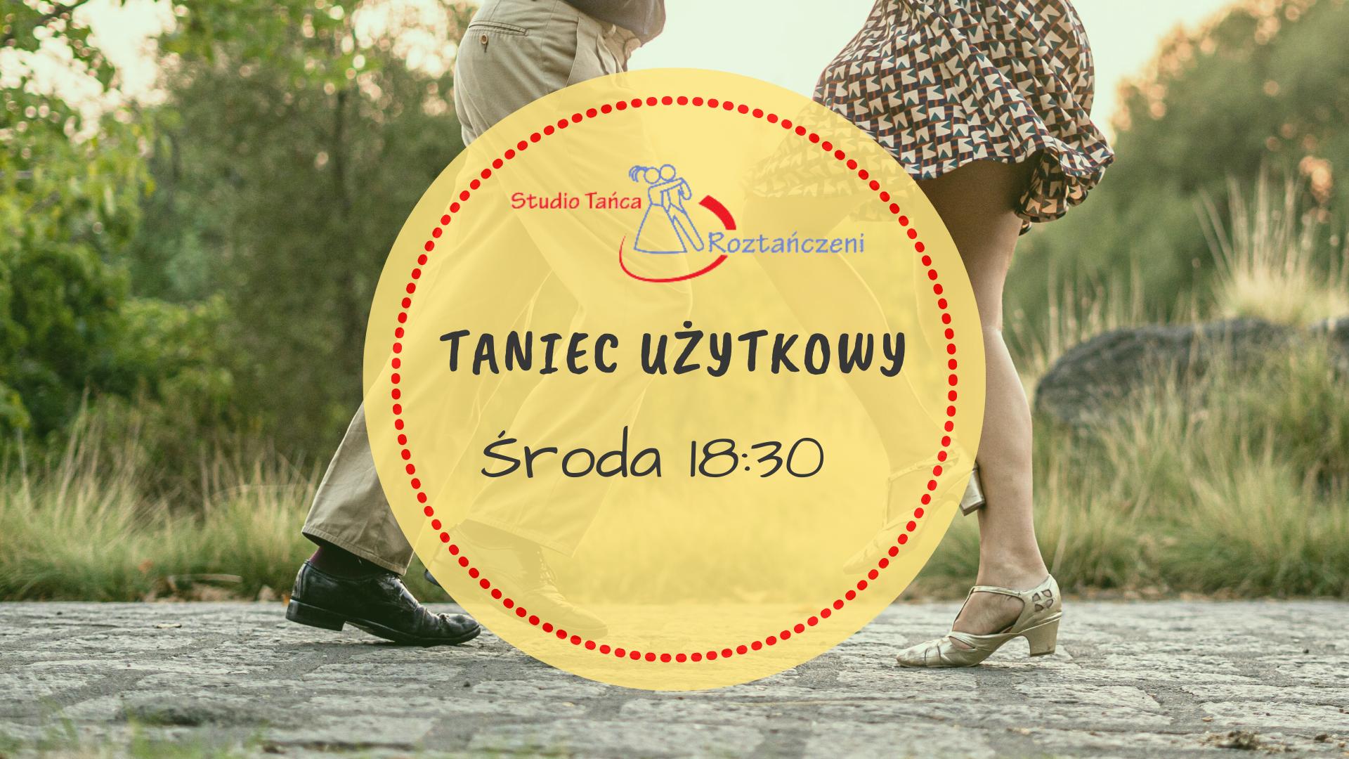 ZAPISY – Taniec Użytkowy – Kurs Podstawowy – Środa Godzina 18:30