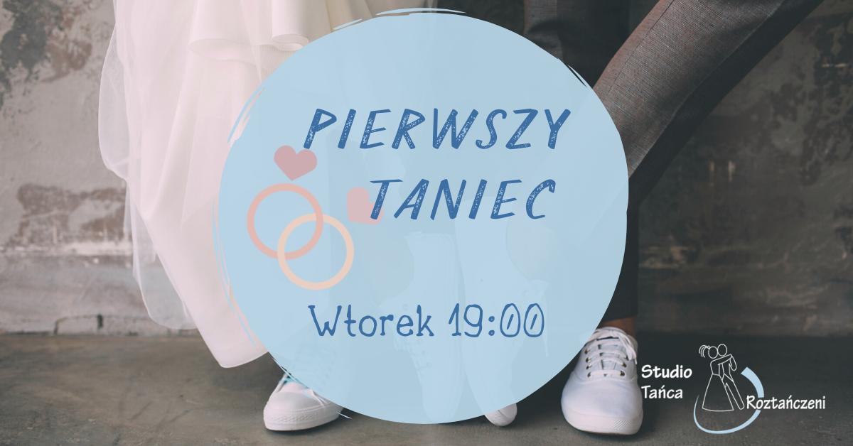 ZAPISY – Pierwszy Taniec – Wtorek 21.07, godzina 19:00