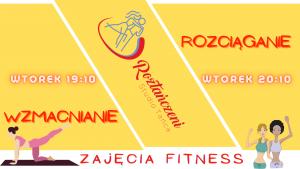 ZAPISY – Zajęcia Fitness – Wzmacnianie i Rozciąganie -Wtorek 19:10 i 20:10