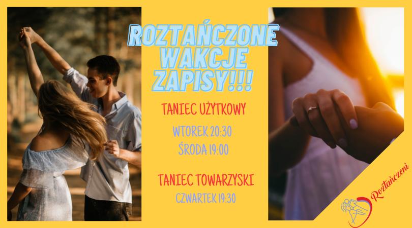 Wakacyjne Roztańczanie – Zapraszamy Nowe Kursy Tańca w Parach – ZAPISY :)